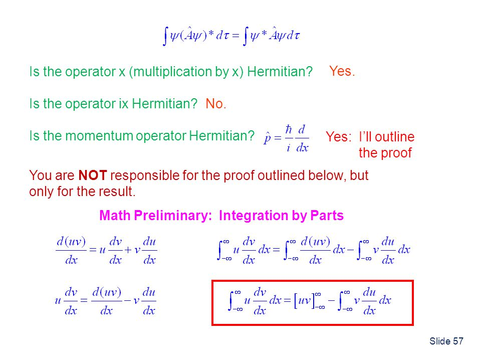 Is the operator x (multiplication by x) Hermitian Yes.