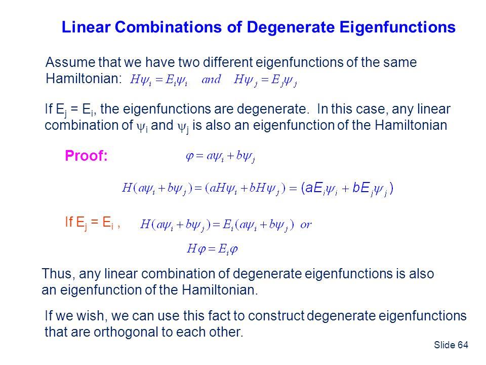 Linear Combinations of Degenerate Eigenfunctions