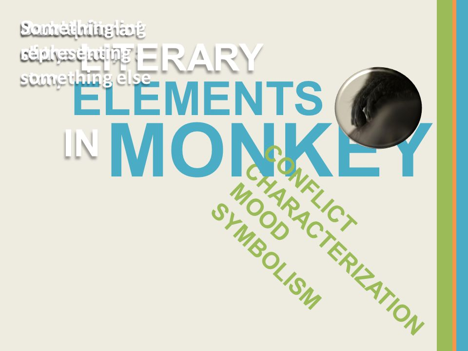 MONKEY ELEMENTS LITERARY IN CONFLICT MOOD CHARACTERIZATION SYMBOLISM