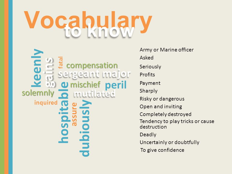 Vocabulary to know keenly gains hospitable dubiously sergeant major
