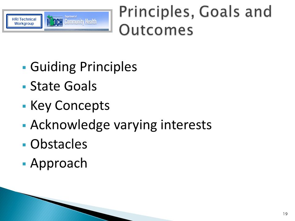 Principles, Goals and Outcomes