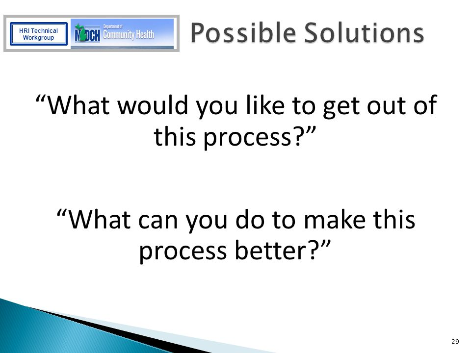 What would you like to get out of this process