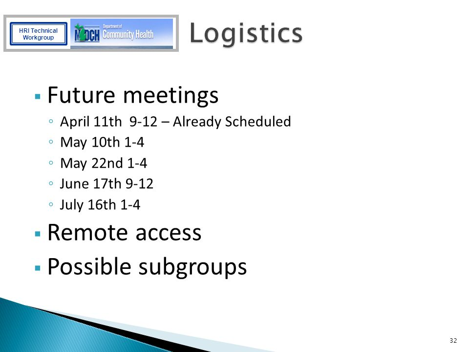 Logistics Future meetings Remote access Possible subgroups