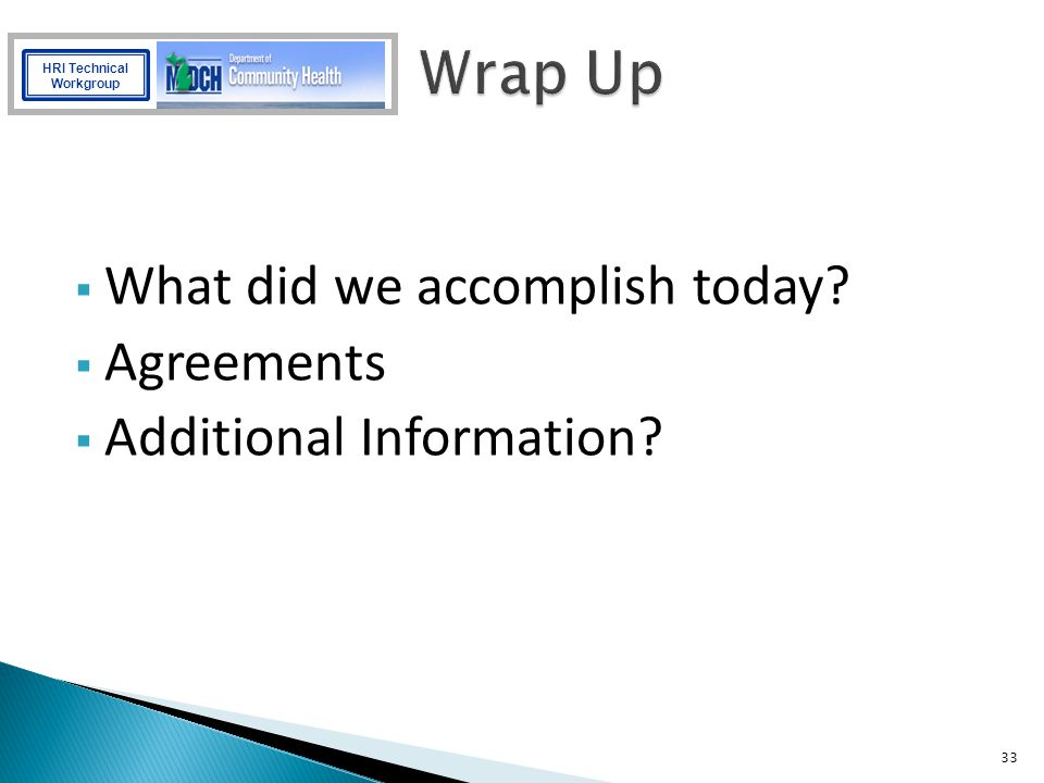 Wrap Up What did we accomplish today Agreements