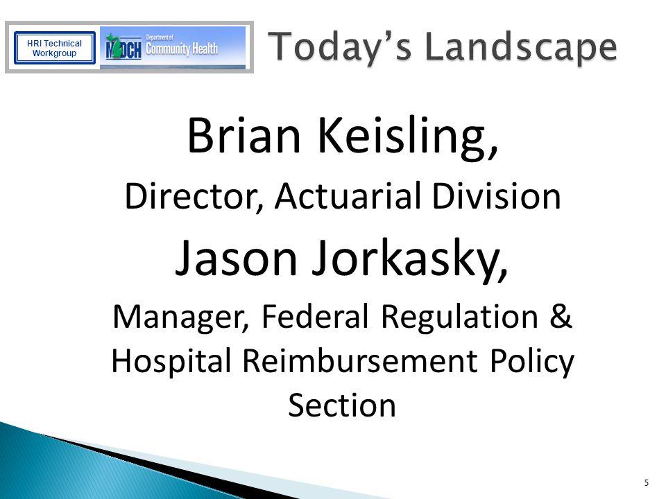 Brian Keisling, Jason Jorkasky, Director, Actuarial Division