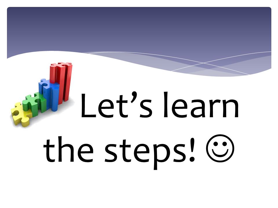 Let's learn the steps! 