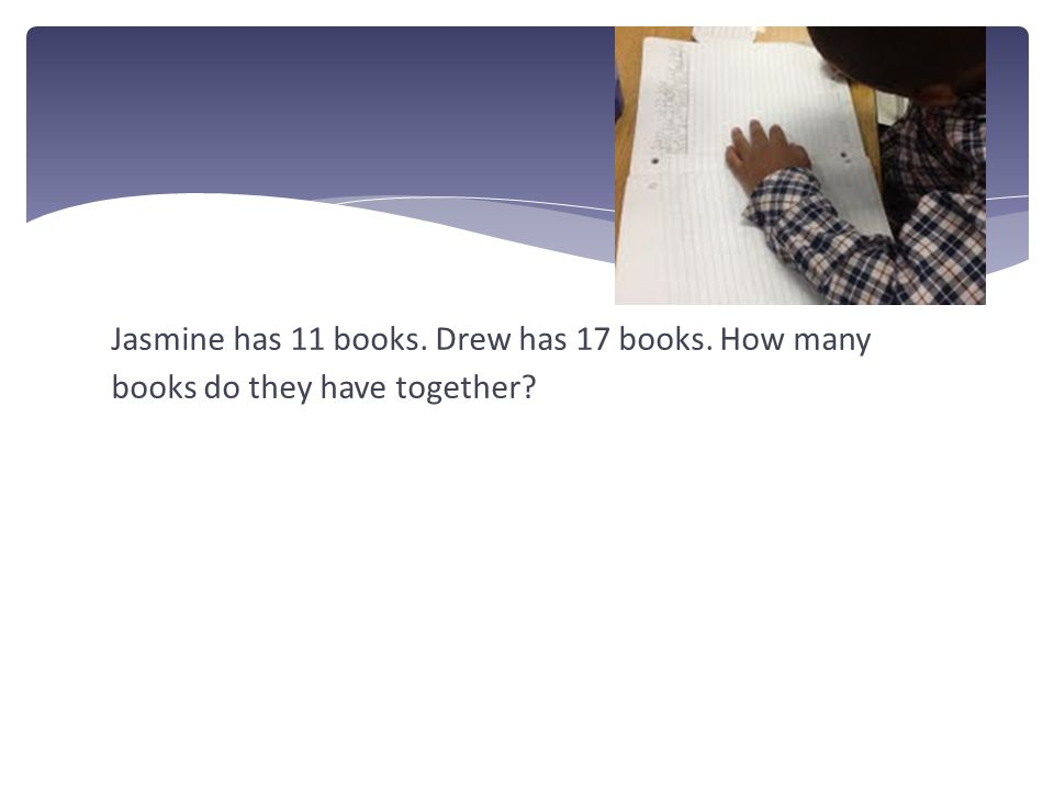 Jasmine has 11 books. Drew has 17 books