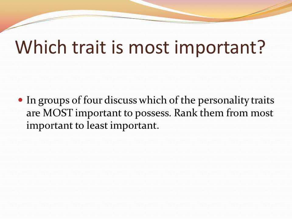 Which trait is most important