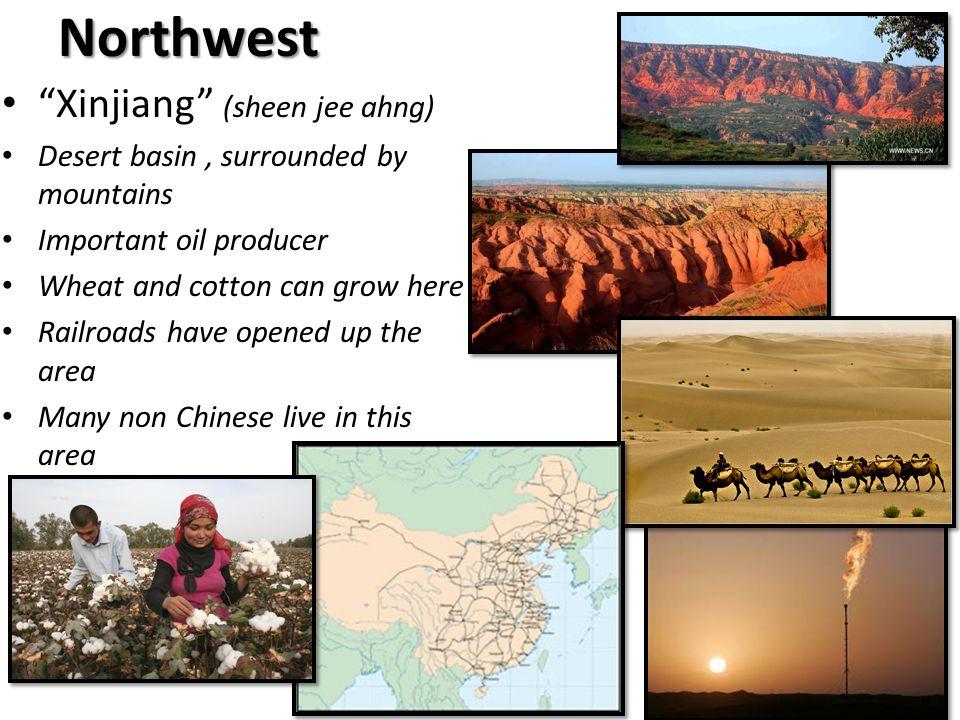 Northwest Xinjiang (sheen jee ahng)