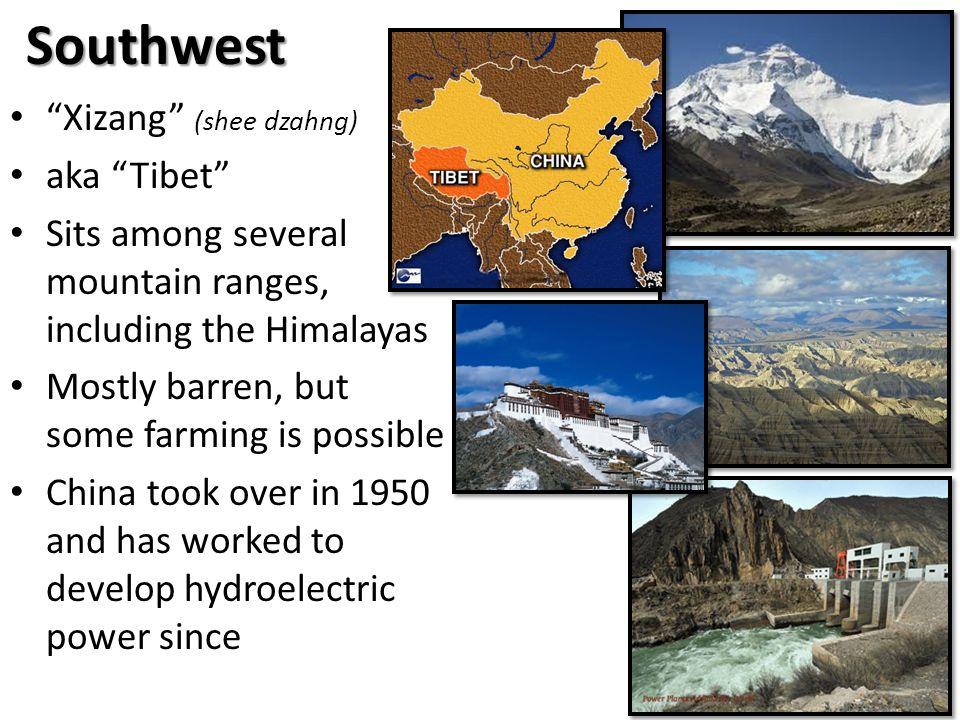 Southwest Xizang (shee dzahng) aka Tibet
