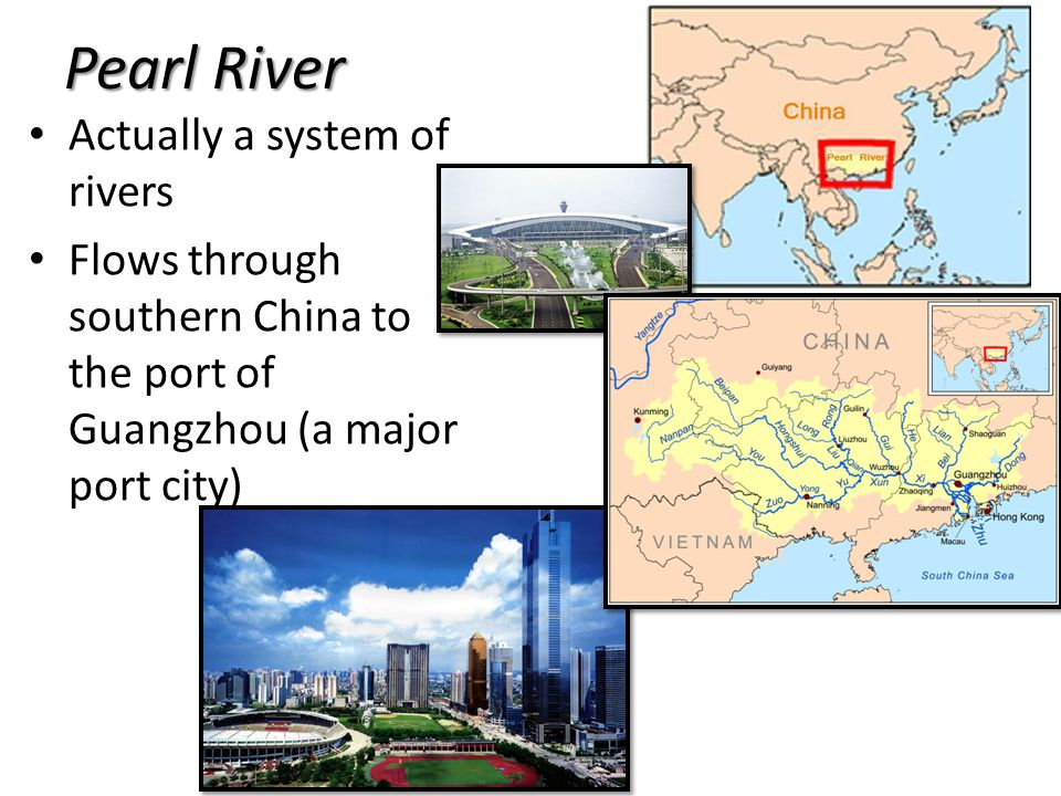 Pearl River Actually a system of rivers