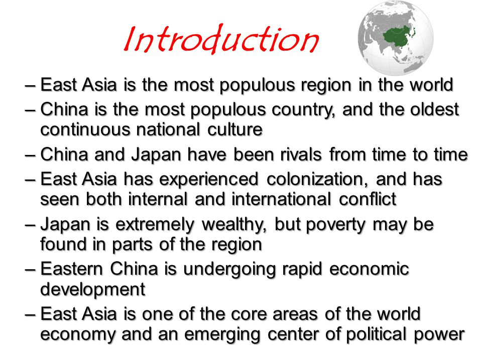 Introduction East Asia is the most populous region in the world