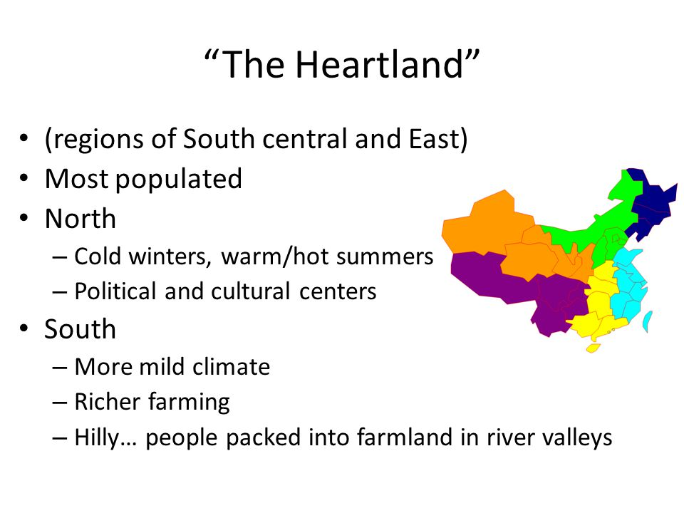 The Heartland (regions of South central and East) Most populated