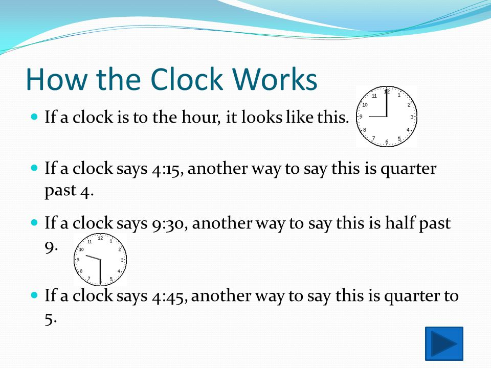 How the Clock Works If a clock is to the hour, it looks like this.