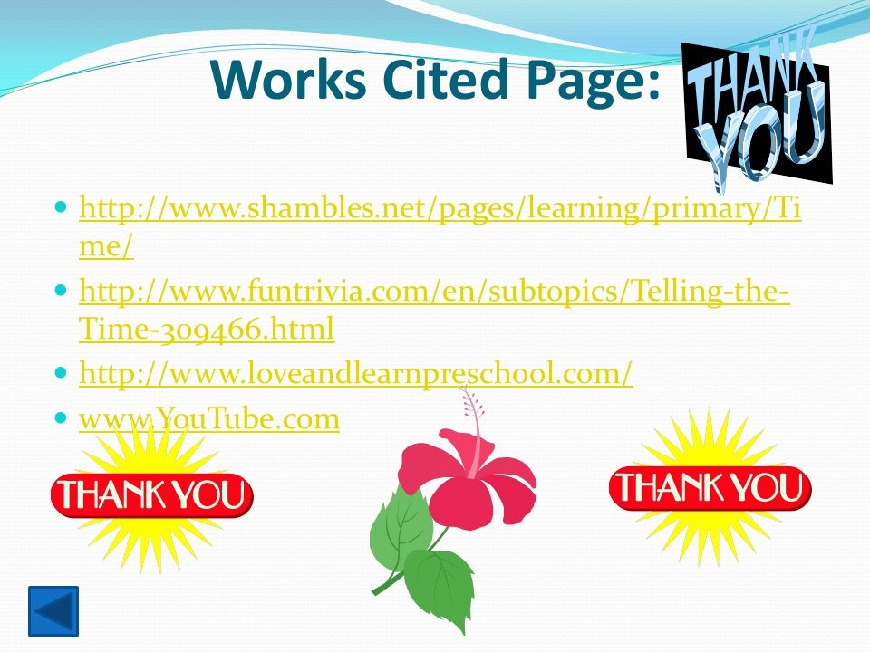 Works Cited Page: http://www.shambles.net/pages/learning/primary/Time/