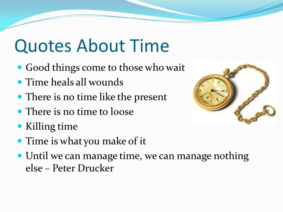 Quotes About Time Good things come to those who wait