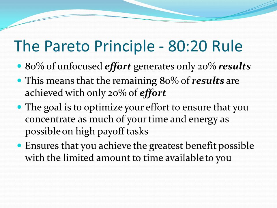 The Pareto Principle - 80:20 Rule