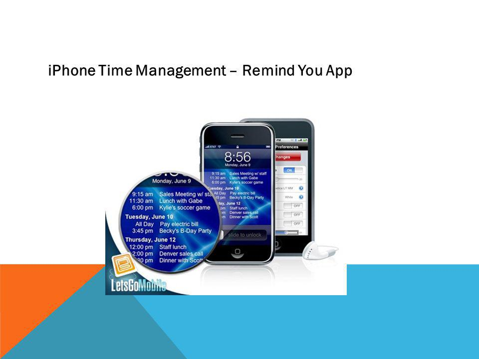 iPhone Time Management – Remind You App
