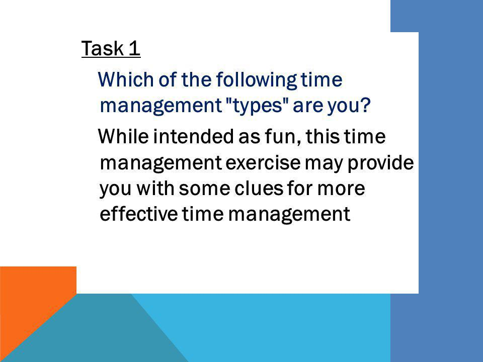 Task 1 Which of the following time management types are you