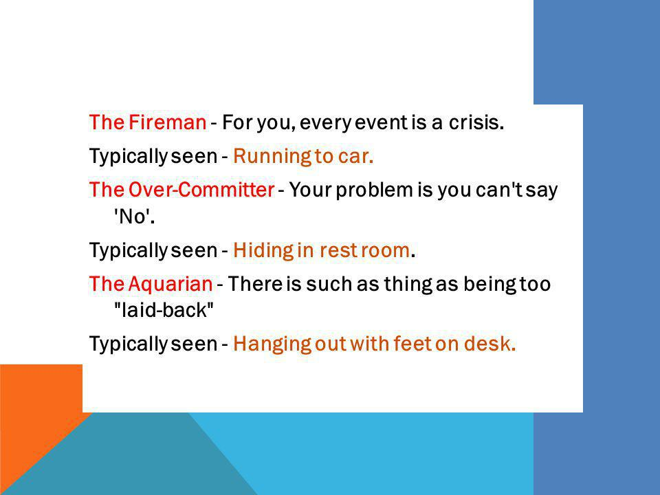 The Fireman - For you, every event is a crisis