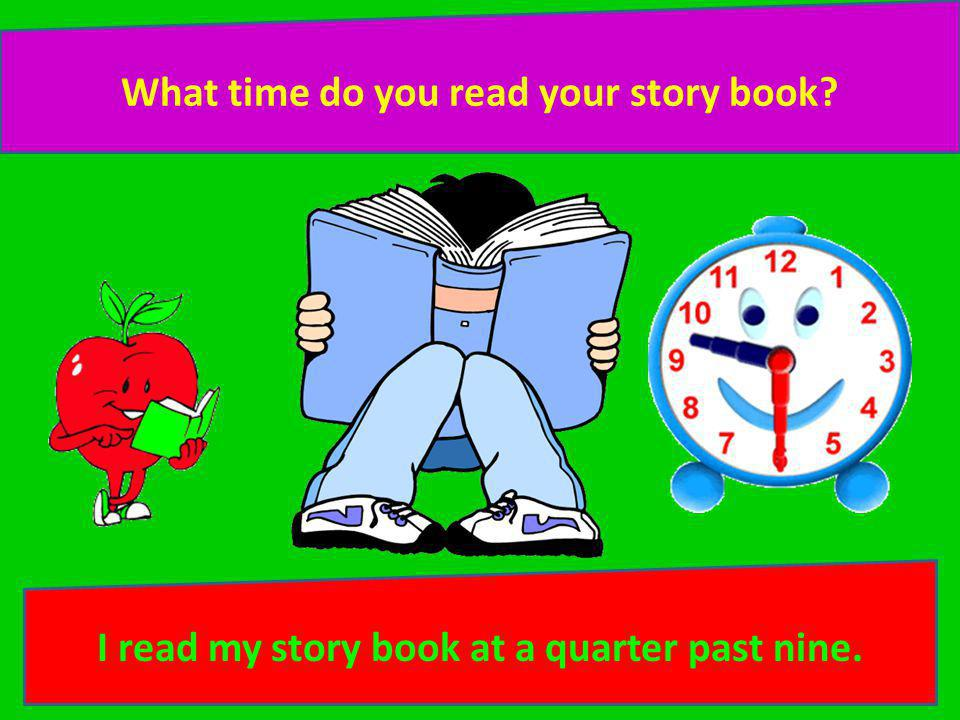 What time do you read your story book