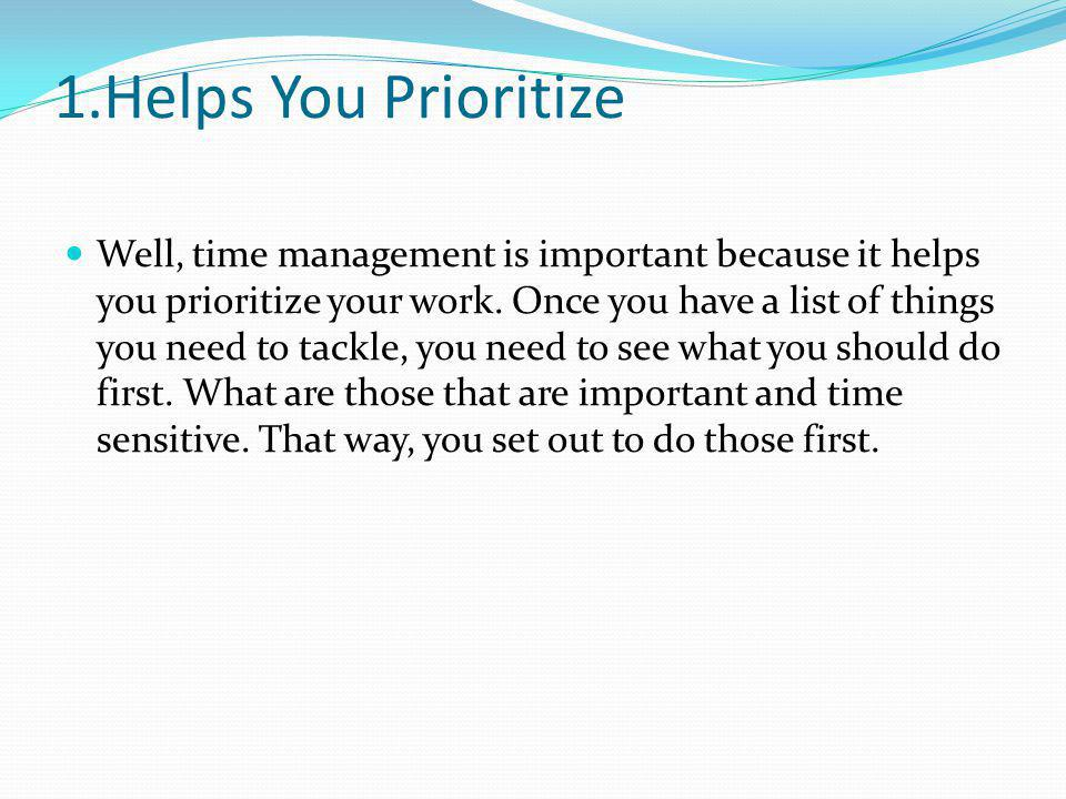 1.Helps You Prioritize