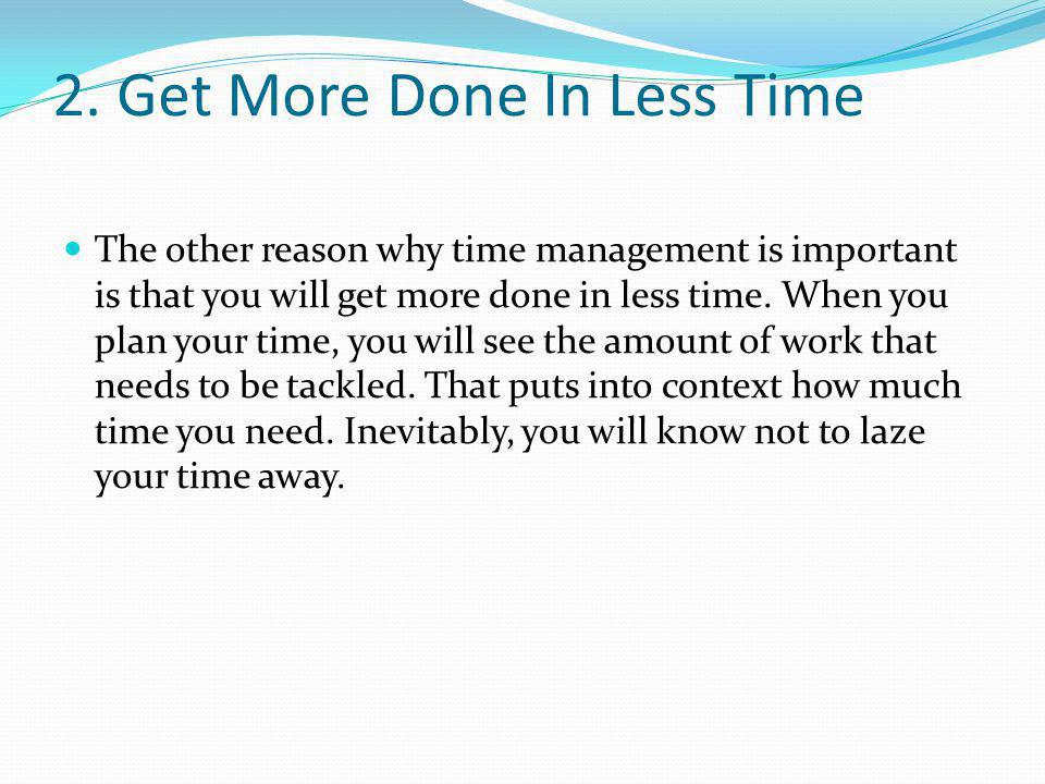 2. Get More Done In Less Time