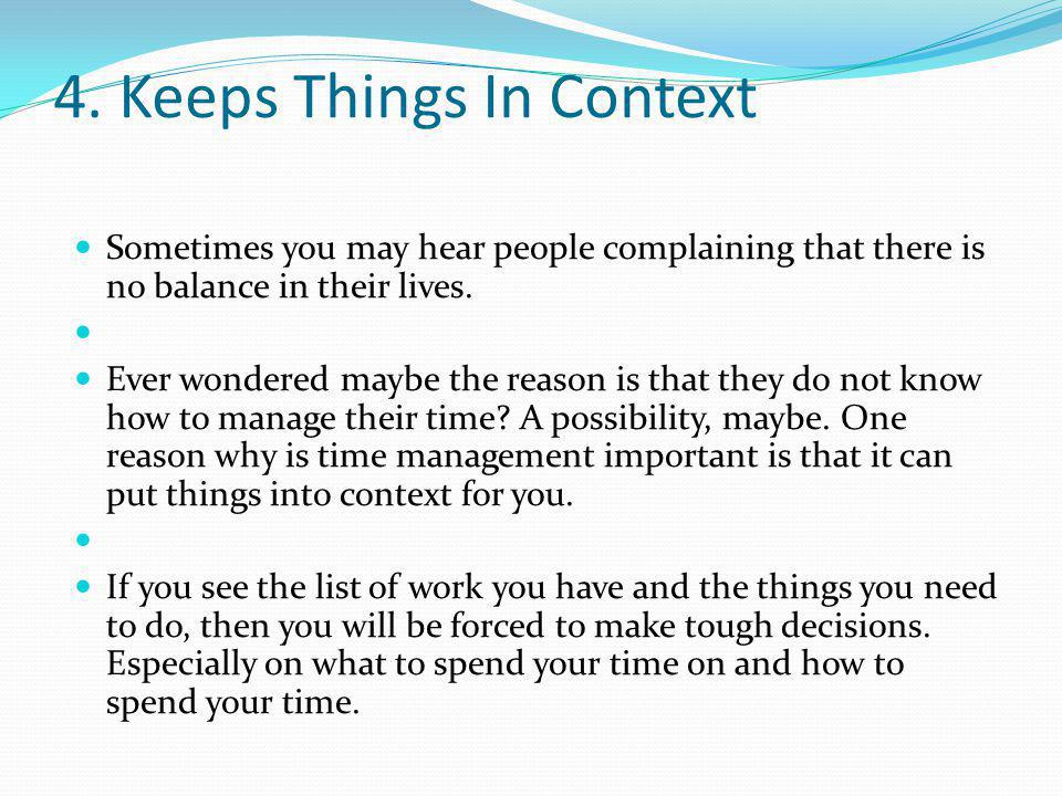 4. Keeps Things In Context