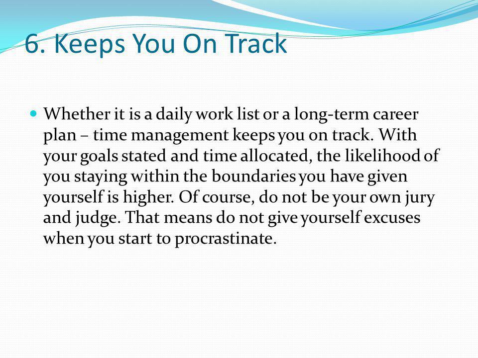 6. Keeps You On Track