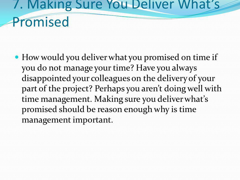 7. Making Sure You Deliver What's Promised