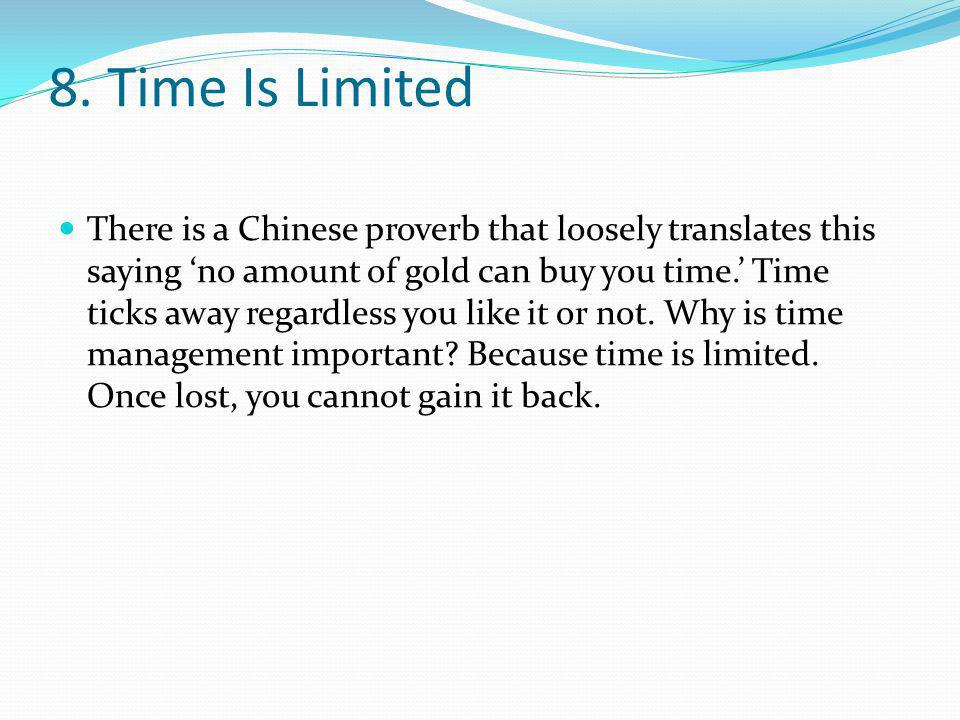 8. Time Is Limited