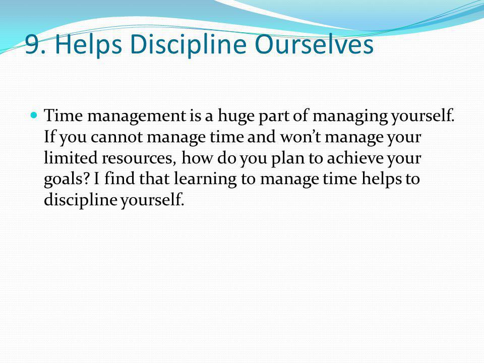 9. Helps Discipline Ourselves