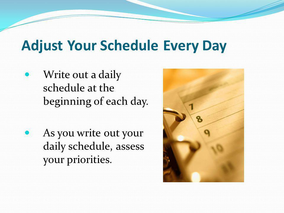 Adjust Your Schedule Every Day