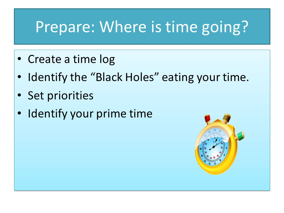 Prepare: Where is time going