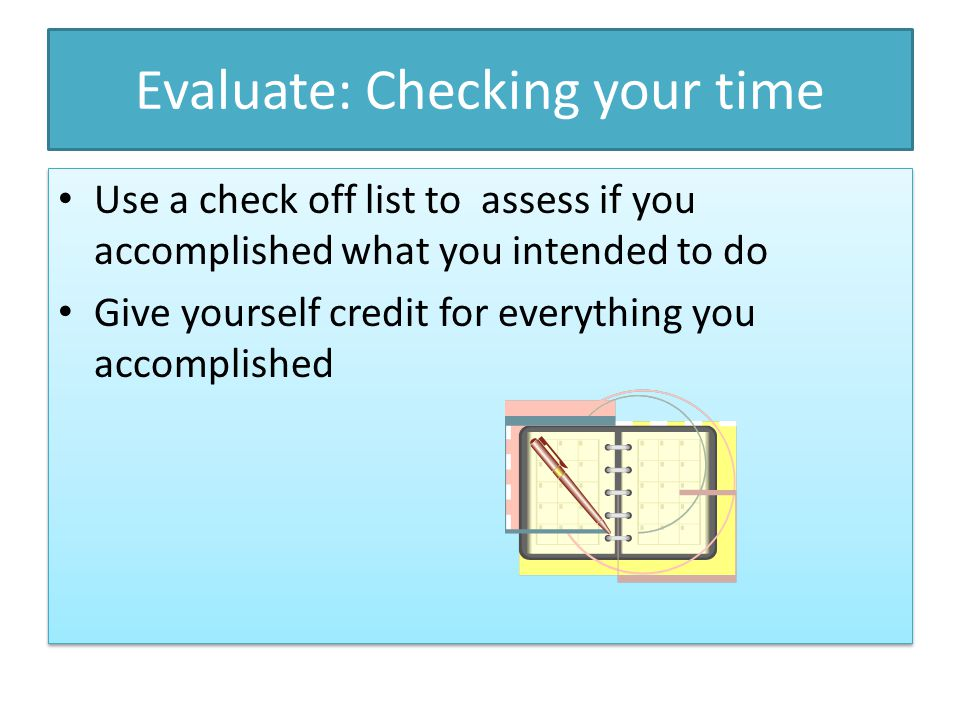 Evaluate: Checking your time