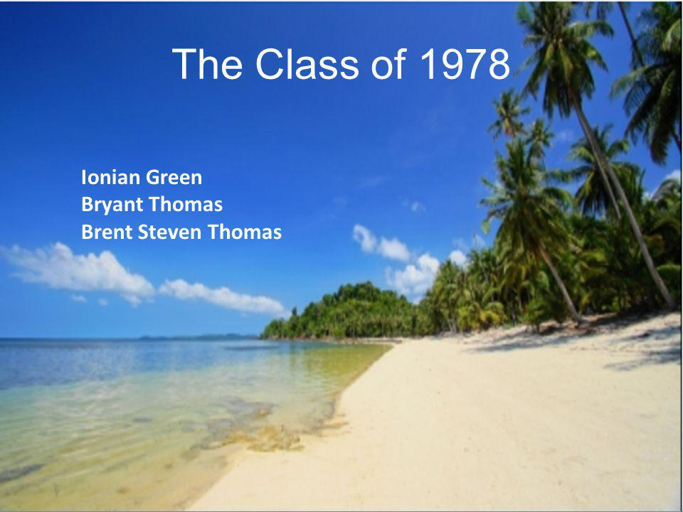 The Class of 1978 Ionian Green Bryant Thomas Brent Steven Thomas