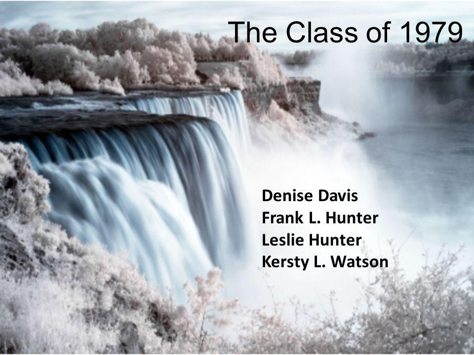 The Class of 1979 Denise Davis Frank L. Hunter Leslie Hunter