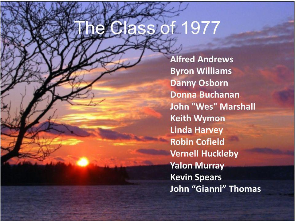 The Class of 1977 Alfred Andrews Byron Williams Danny Osborn
