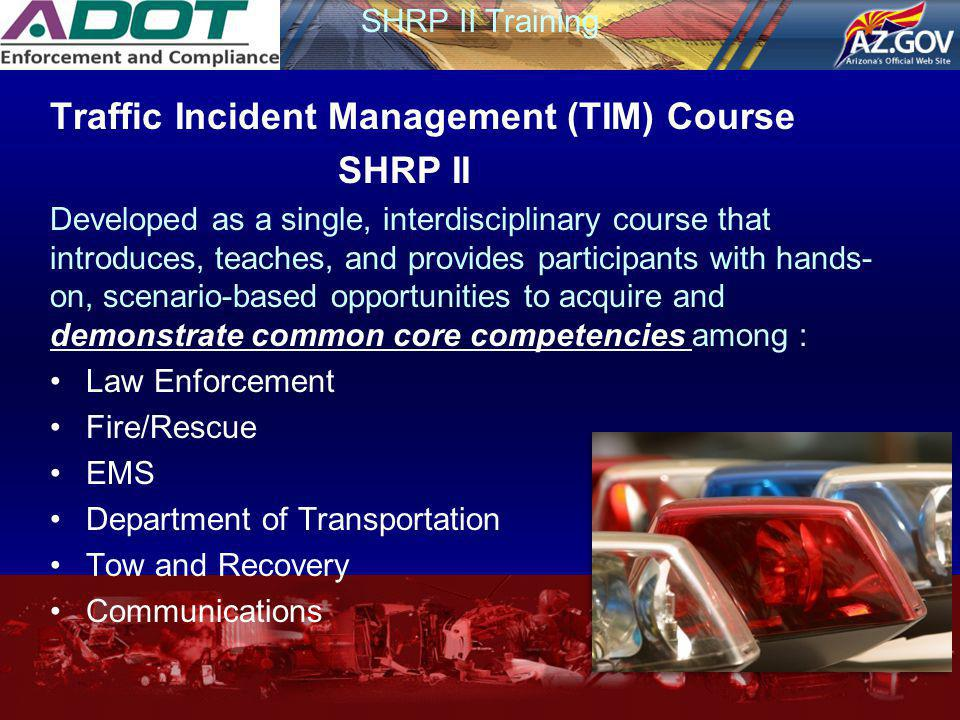 Traffic Incident Management (TIM) Course SHRP II