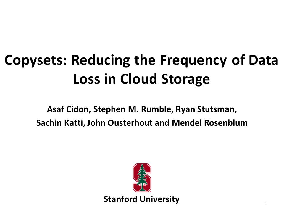 Copysets: Reducing the Frequency of Data Loss in Cloud Storage