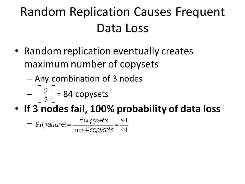 Random Replication Causes Frequent Data Loss