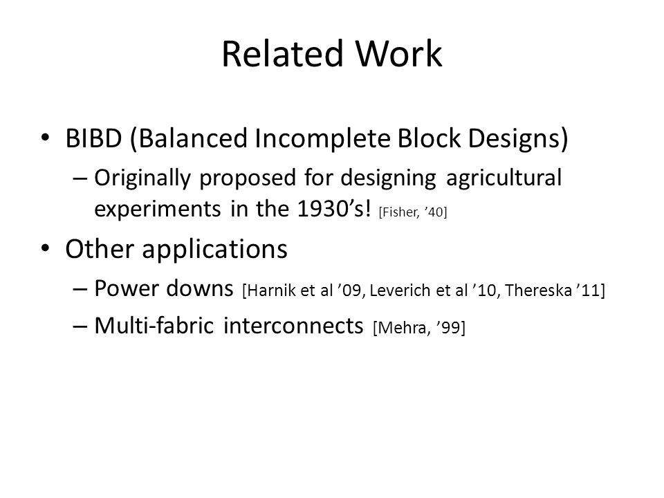 Related Work BIBD (Balanced Incomplete Block Designs)