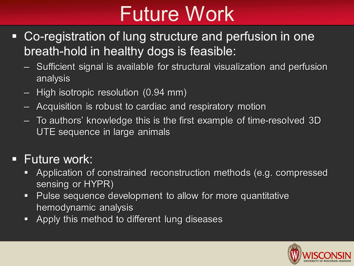 Future Work Co-registration of lung structure and perfusion in one breath-hold in healthy dogs is feasible: