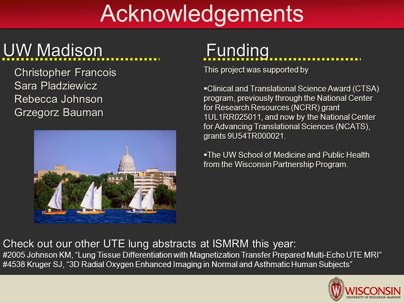 Acknowledgements UW Madison Funding Christopher Francois
