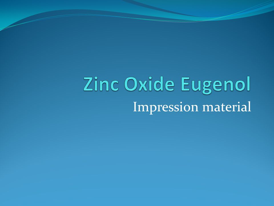 Zinc Oxide Eugenol Impression material