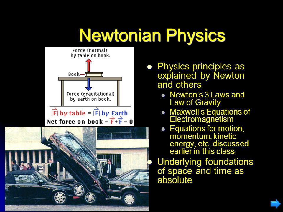 Newtonian Physics Physics principles as explained by Newton and others