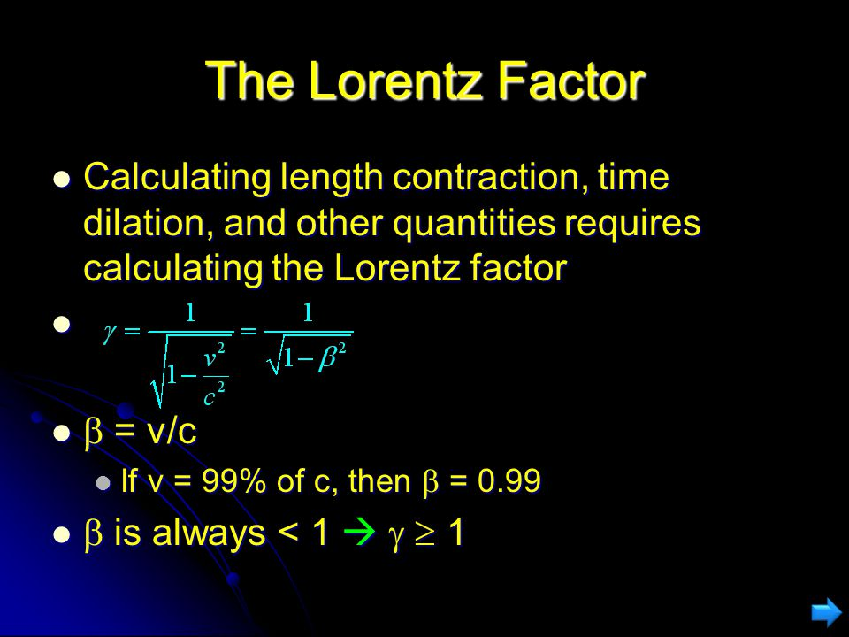 The Lorentz Factor Calculating length contraction, time dilation, and other quantities requires calculating the Lorentz factor.