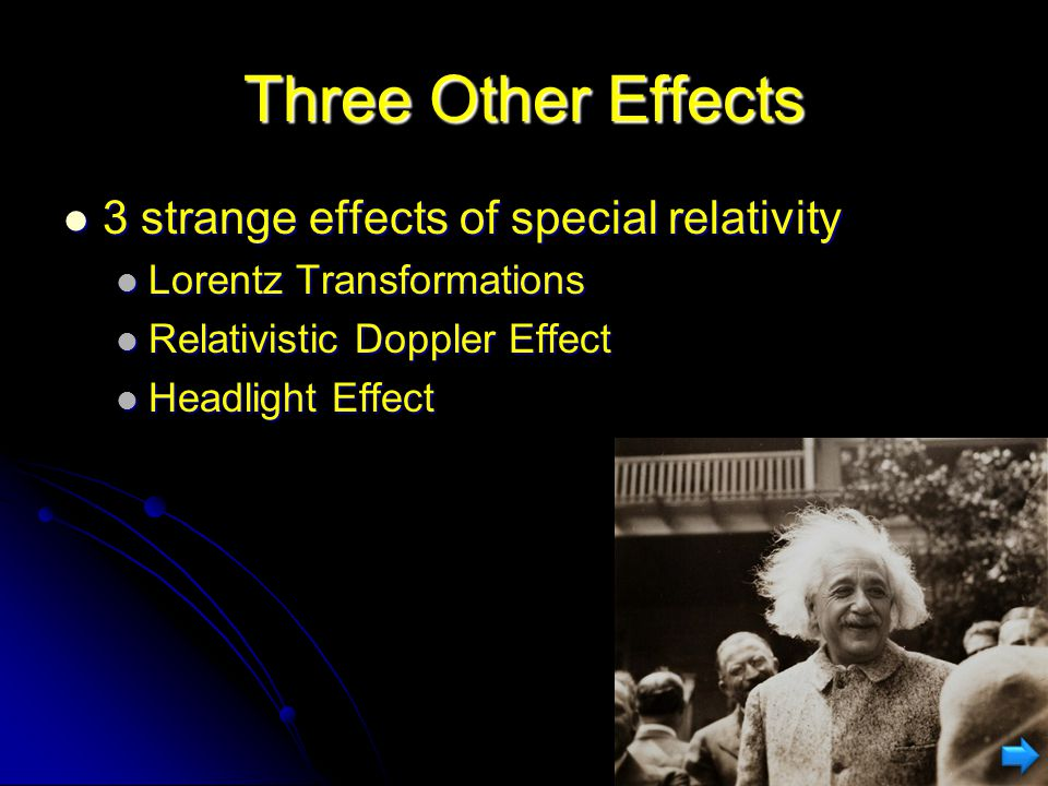 Three Other Effects 3 strange effects of special relativity