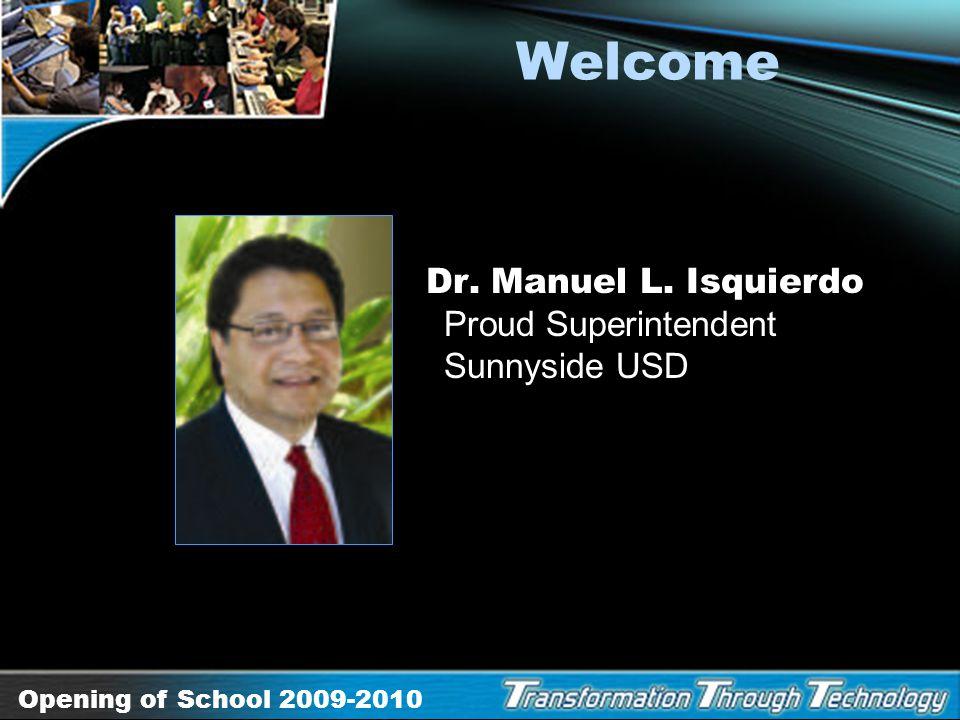 Welcome Dr. Manuel L. Isquierdo Proud Superintendent Sunnyside USD