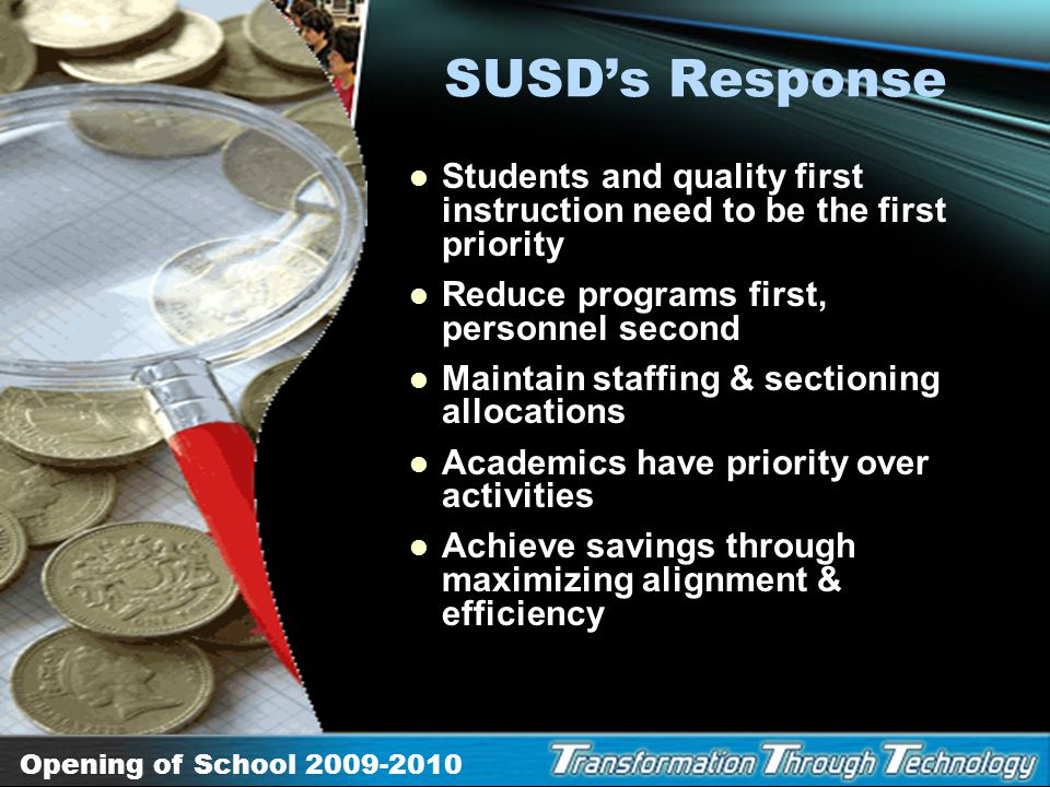 SUSD's Response Students and quality first instruction need to be the first priority. Reduce programs first, personnel second.